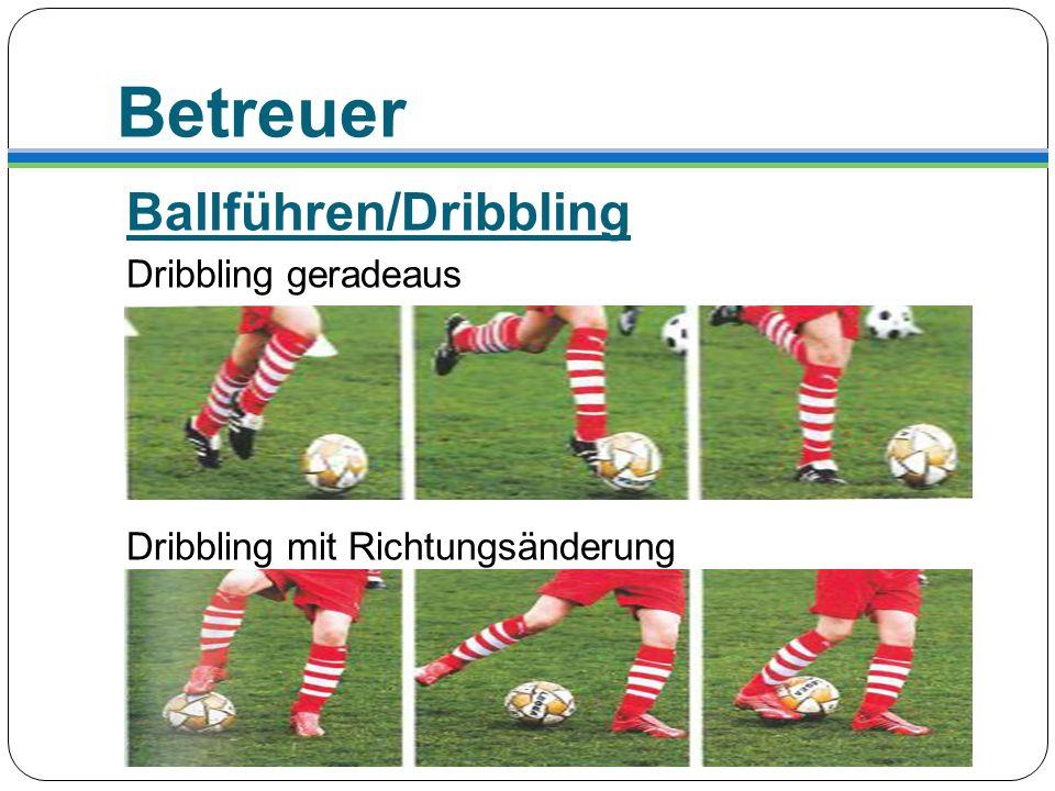 Betreuer Ballführen/Dribbling Dribbling geradeaus