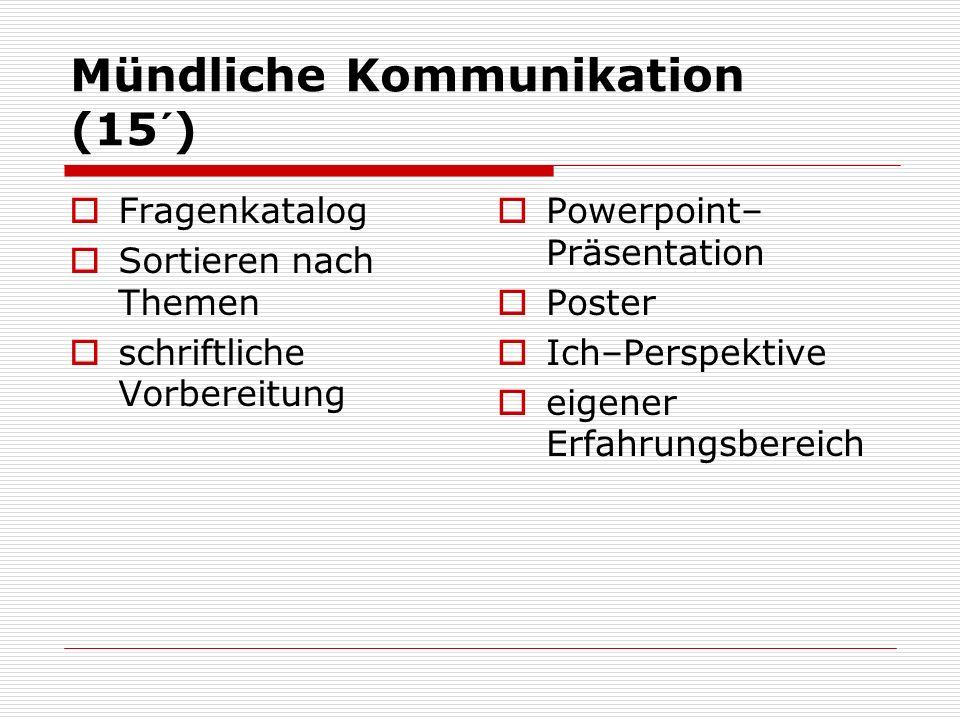 Mündliche Kommunikation (15´)