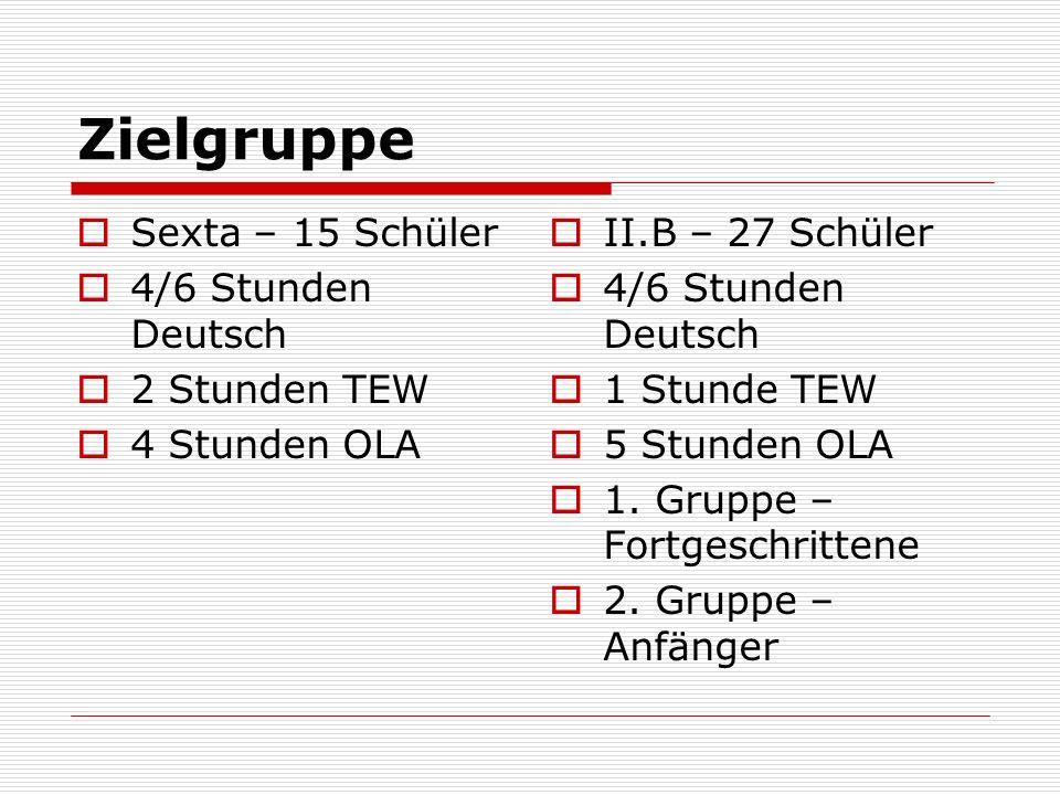 Zielgruppe Sexta – 15 Schüler 4/6 Stunden Deutsch 2 Stunden TEW