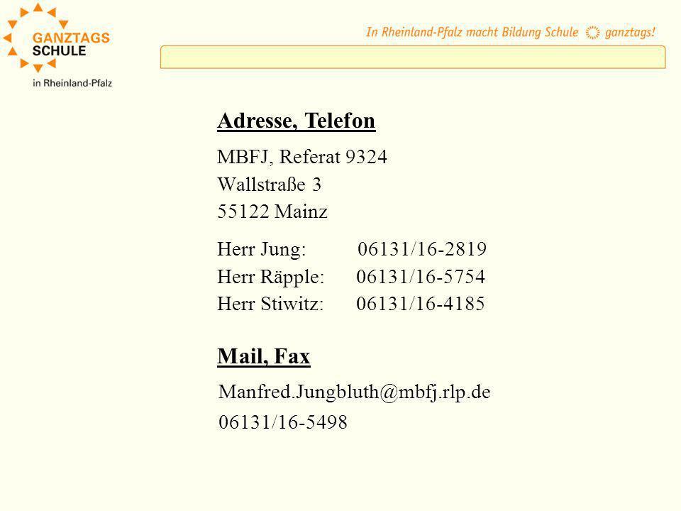 Adresse, Telefon Mail, Fax MBFJ, Referat 9324 Wallstraße 3 55122 Mainz
