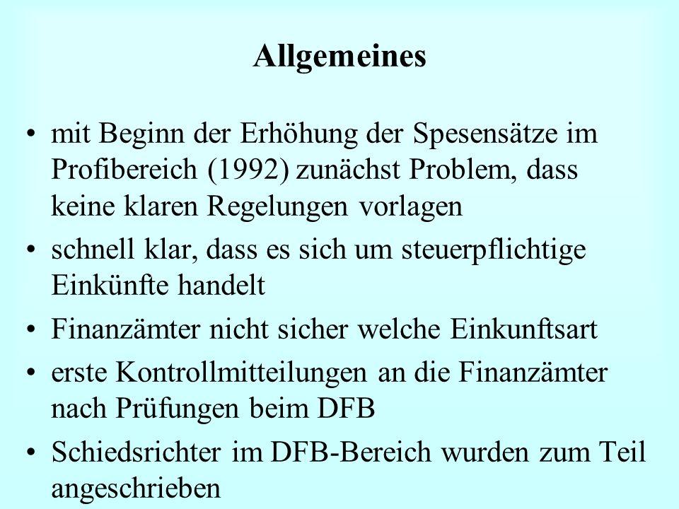 Allgemeines mit Beginn der Erhöhung der Spesensätze im Profibereich (1992) zunächst Problem, dass keine klaren Regelungen vorlagen.