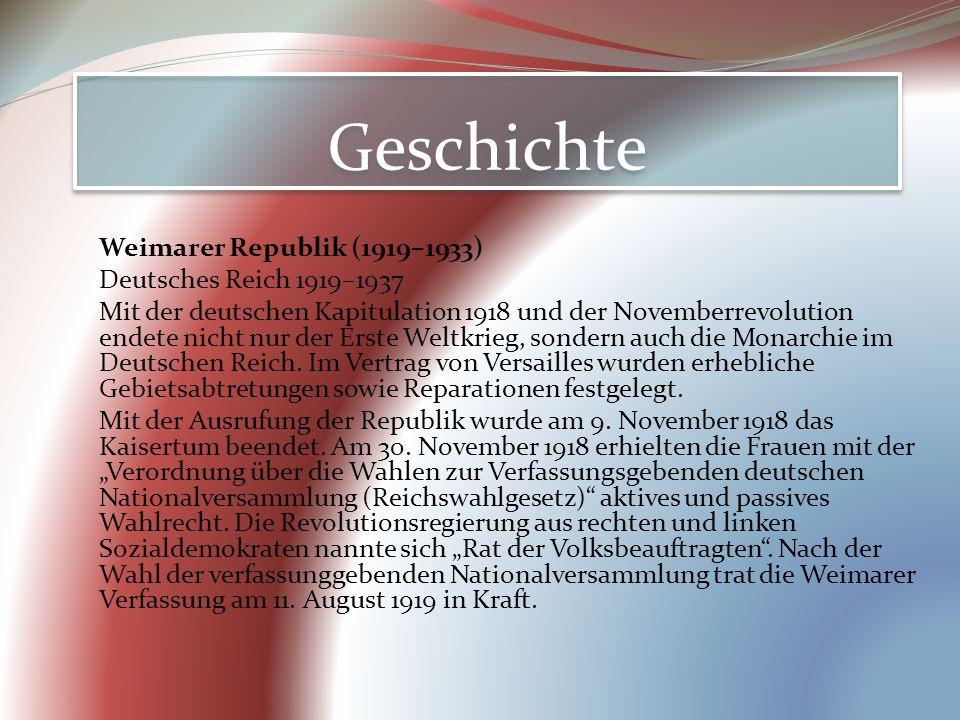 Geschichte Weimarer Republik (1919–1933) Deutsches Reich 1919–1937