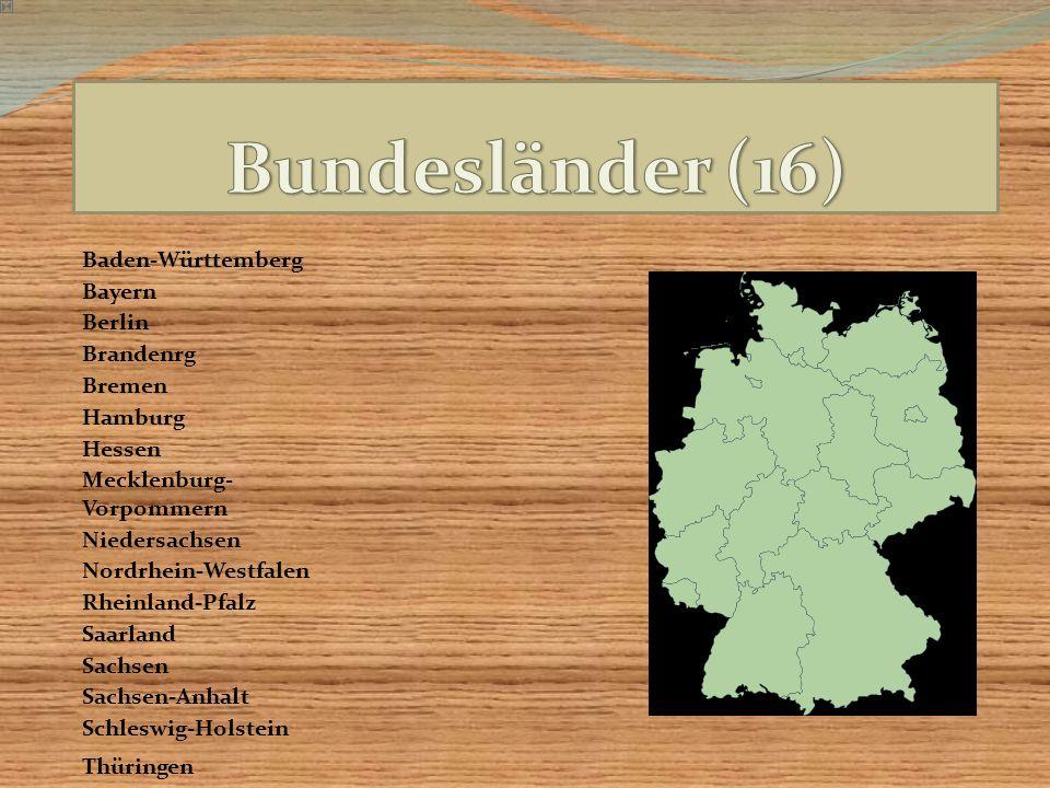 Bundesländer (16) Baden-Württemberg Bayern Berlin Brandenrg Bremen
