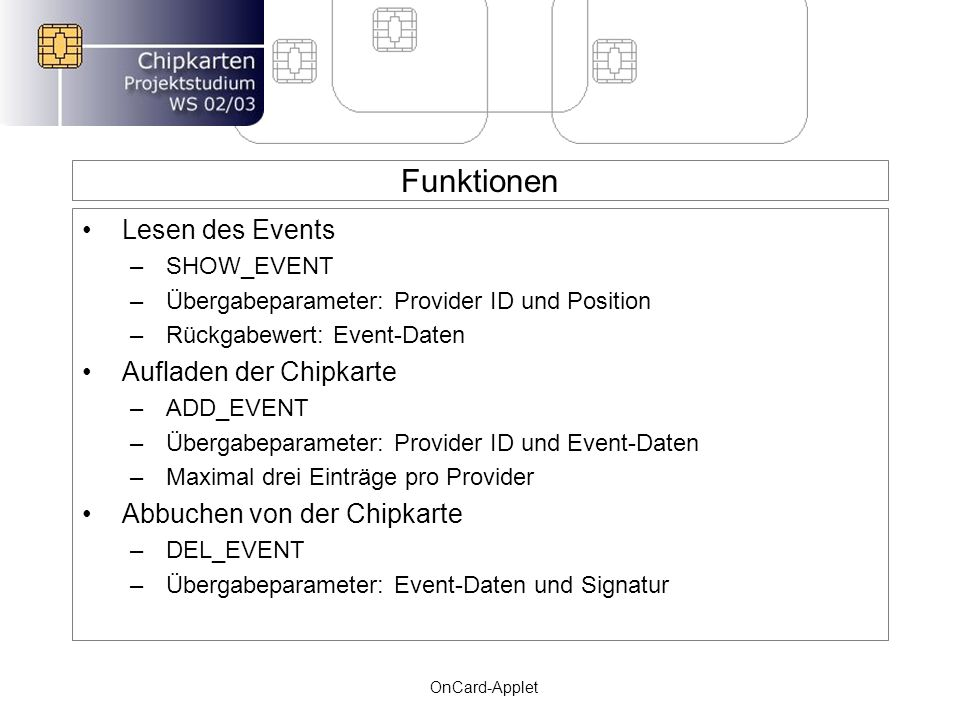 Funktionen Lesen des Events Aufladen der Chipkarte