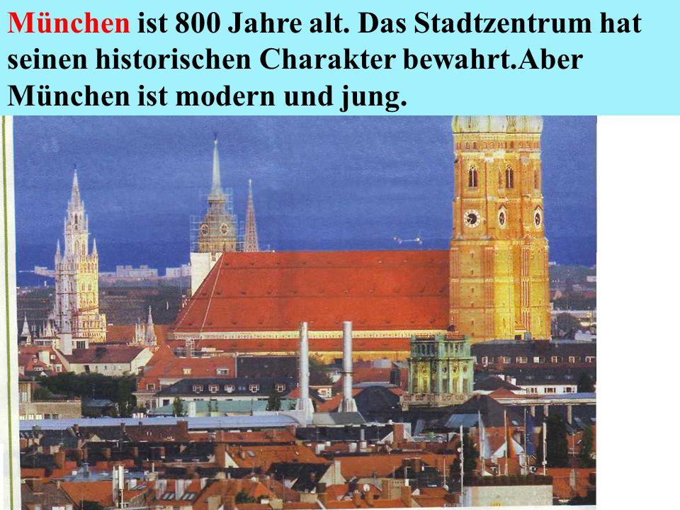 München ist 800 Jahre alt.