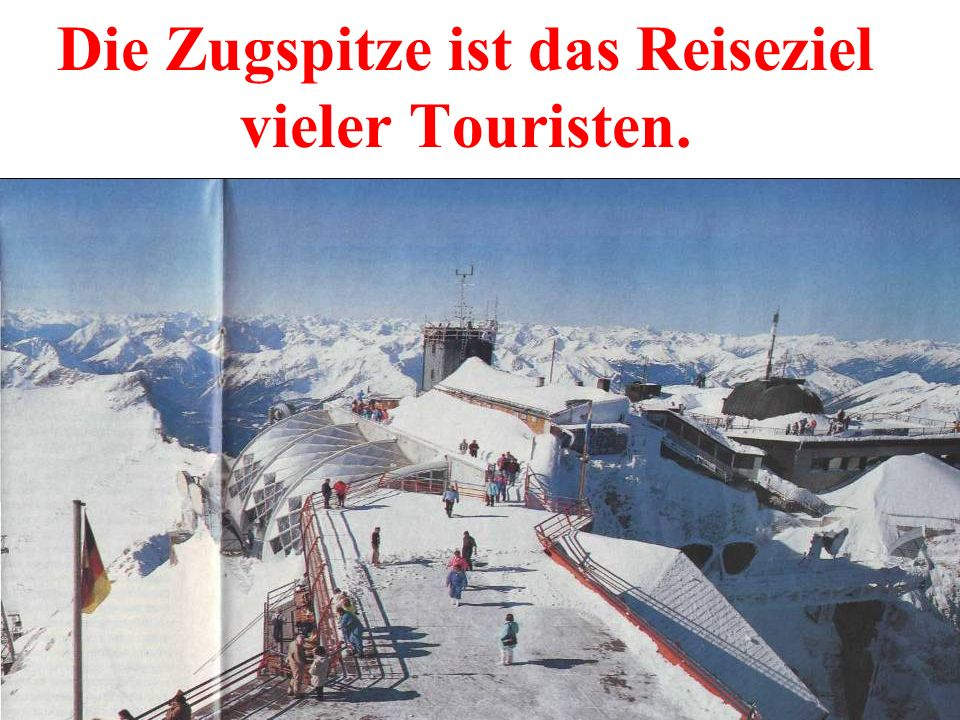 Die Zugspitze ist das Reiseziel vieler Touristen.