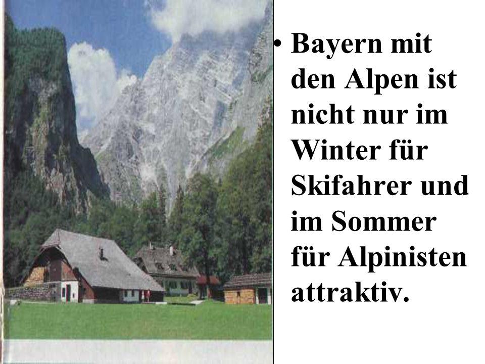 Bayern mit den Alpen ist nicht nur im Winter für Skifahrer und im Sommer für Alpinisten attraktiv.