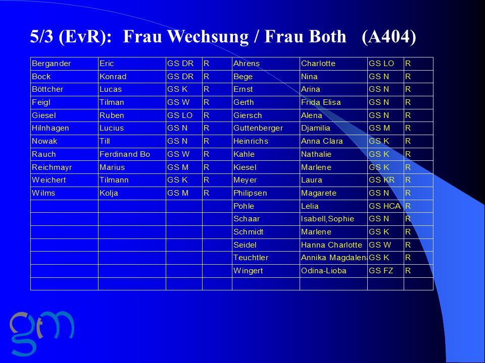 5/3 (EvR): Frau Wechsung / Frau Both (A404)