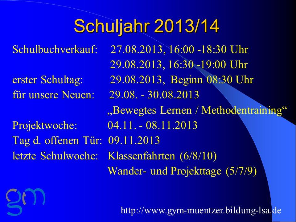 Schuljahr 2013/14 Schulbuchverkauf: 27.08.2013, 16:00 -18:30 Uhr