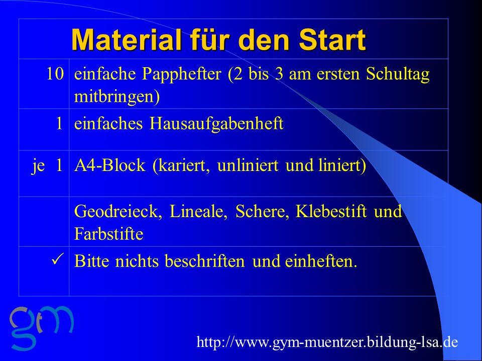 Material für den Start 10. einfache Papphefter (2 bis 3 am ersten Schultag mitbringen) 1. einfaches Hausaufgabenheft.