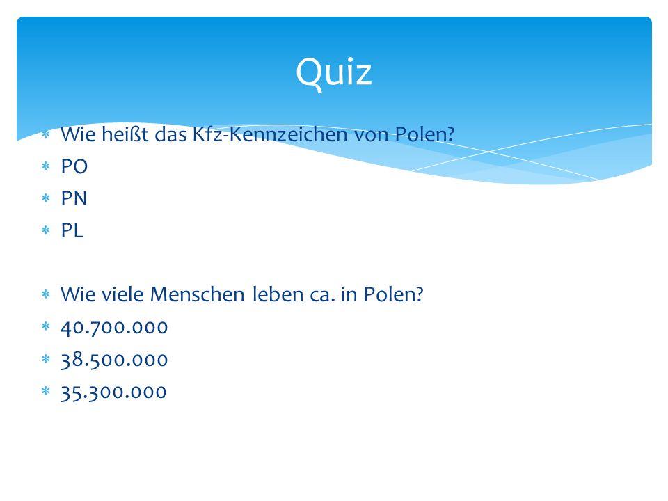 Quiz Wie heißt das Kfz-Kennzeichen von Polen PO PN PL