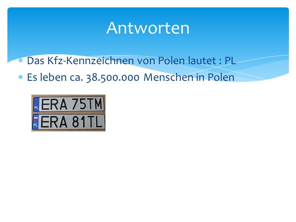Antworten Das Kfz-Kennzeichnen von Polen lautet : PL