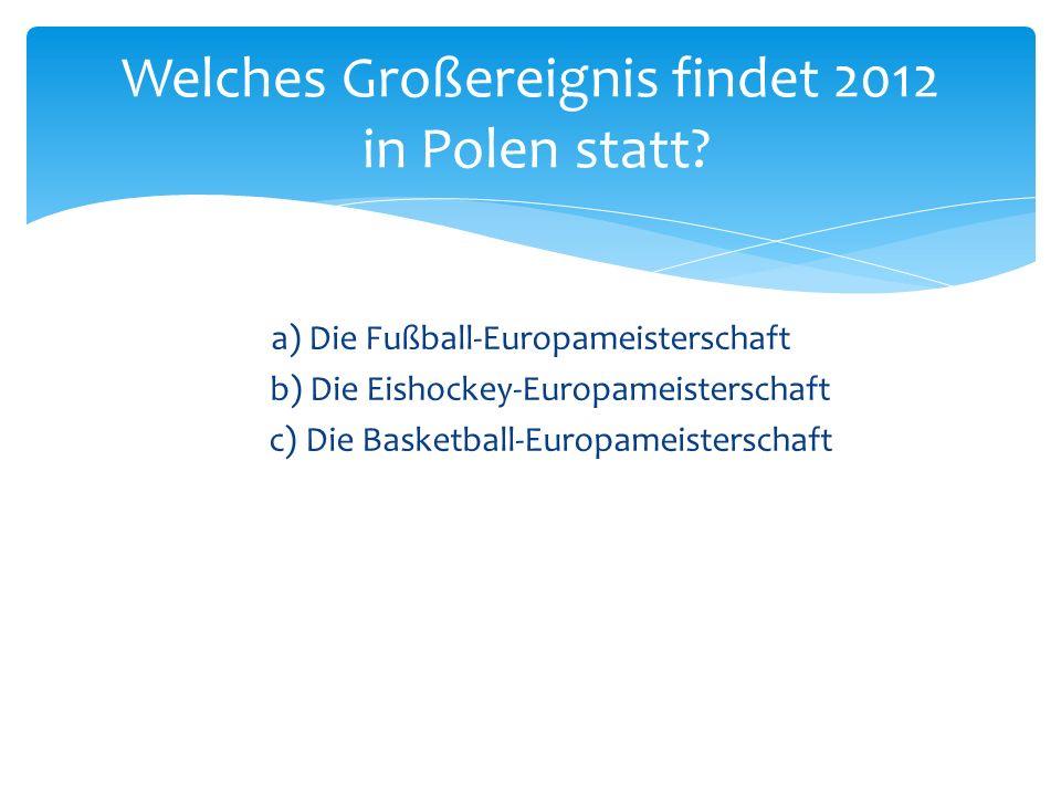 Welches Großereignis findet 2012 in Polen statt