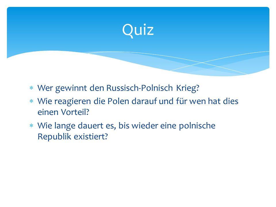 Quiz Wer gewinnt den Russisch-Polnisch Krieg