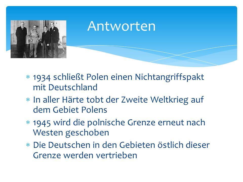 Antworten 1934 schließt Polen einen Nichtangriffspakt mit Deutschland