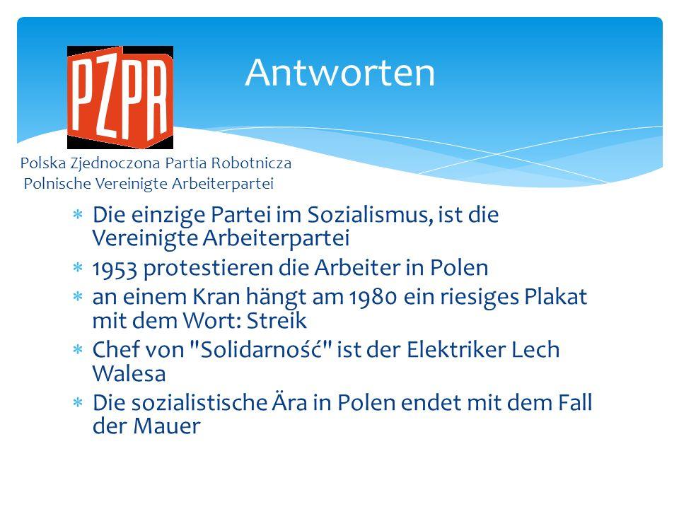 Antworten Polska Zjednoczona Partia Robotnicza. Polnische Vereinigte Arbeiterpartei.