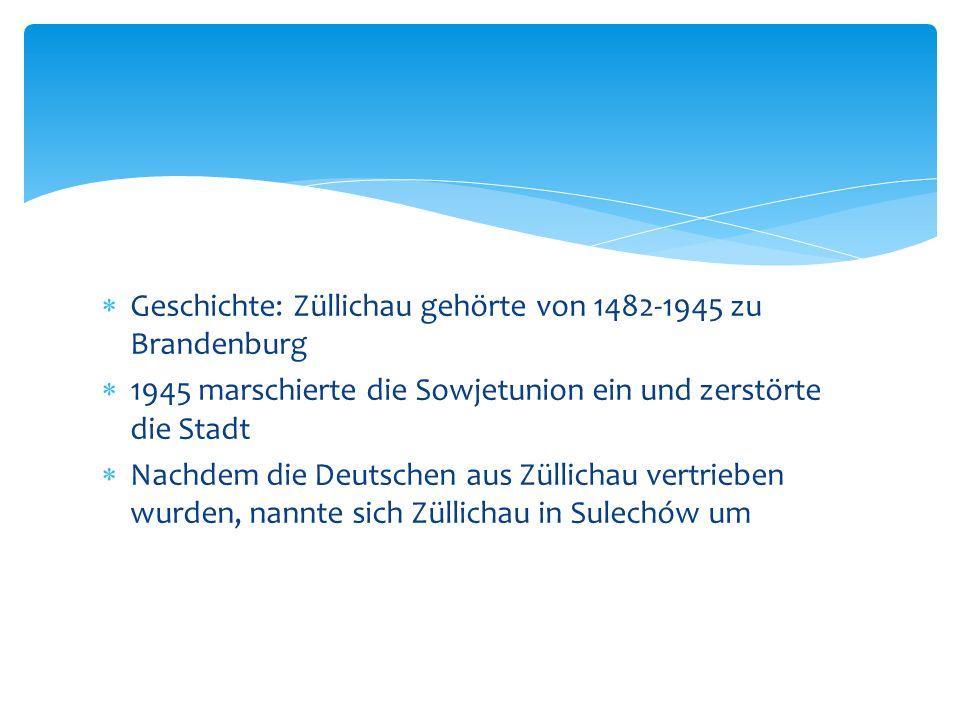 Geschichte: Züllichau gehörte von 1482-1945 zu Brandenburg