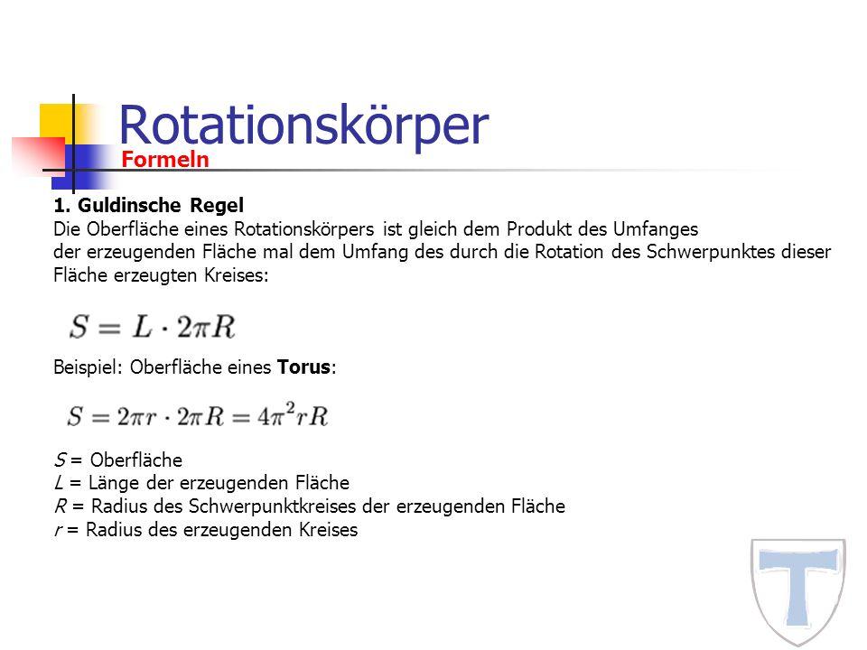 Rotationskörper Formeln 1. Guldinsche Regel
