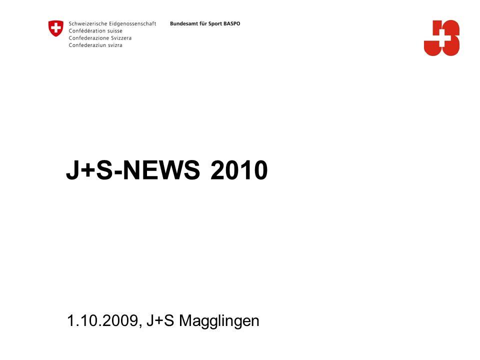 J+S-NEWS 2010 A 1.10.2009, J+S Magglingen