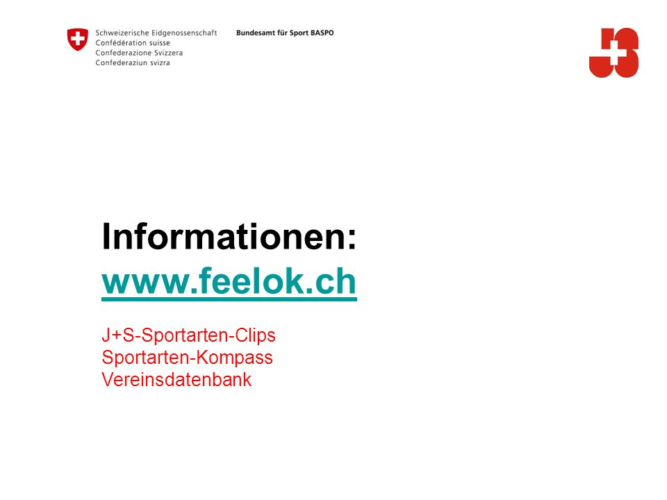 Informationen: www.feelok.ch B J+S-Sportarten-Clips Sportarten-Kompass