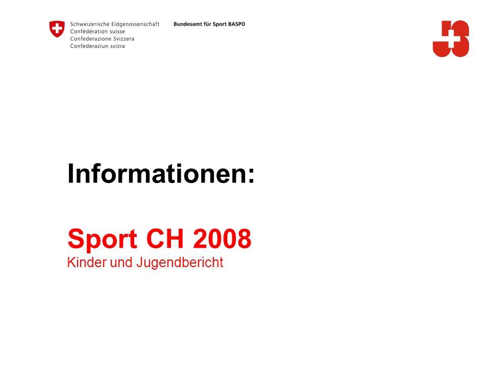 Informationen: Sport CH 2008 Kinder und Jugendbericht B