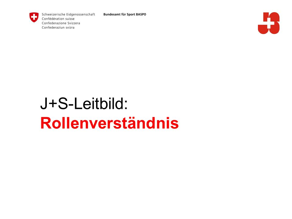 J+S-Leitbild: Rollenverständnis A