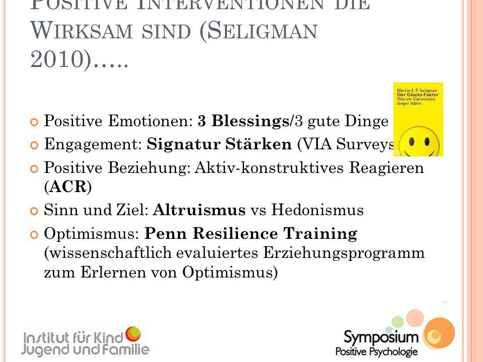 Positive Interventionen die Wirksam sind (Seligman 2010)…..