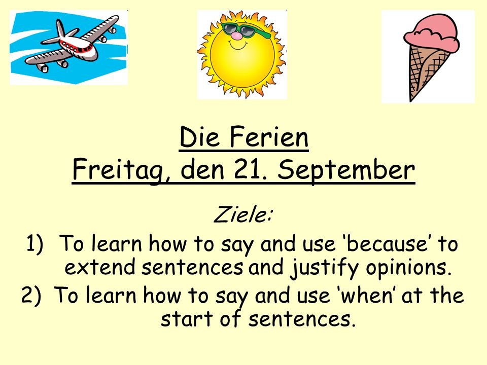 Die Ferien Freitag, den 21. September