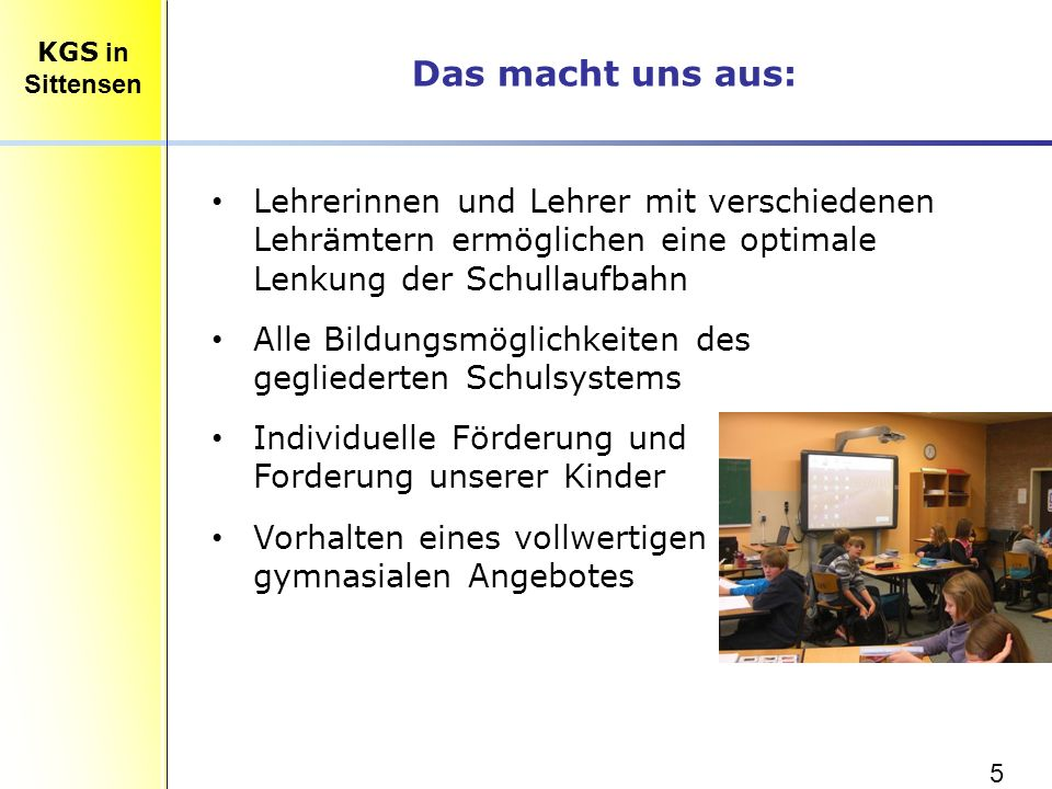 Das macht uns aus: KGS in. Sittensen. Lehrerinnen und Lehrer mit verschiedenen Lehrämtern ermöglichen eine optimale Lenkung der Schullaufbahn.