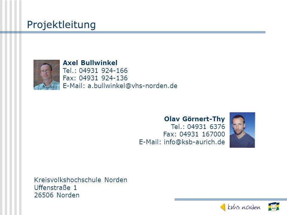 Projektleitung Axel Bullwinkel Tel.: 04931 924-166 Fax: 04931 924-136