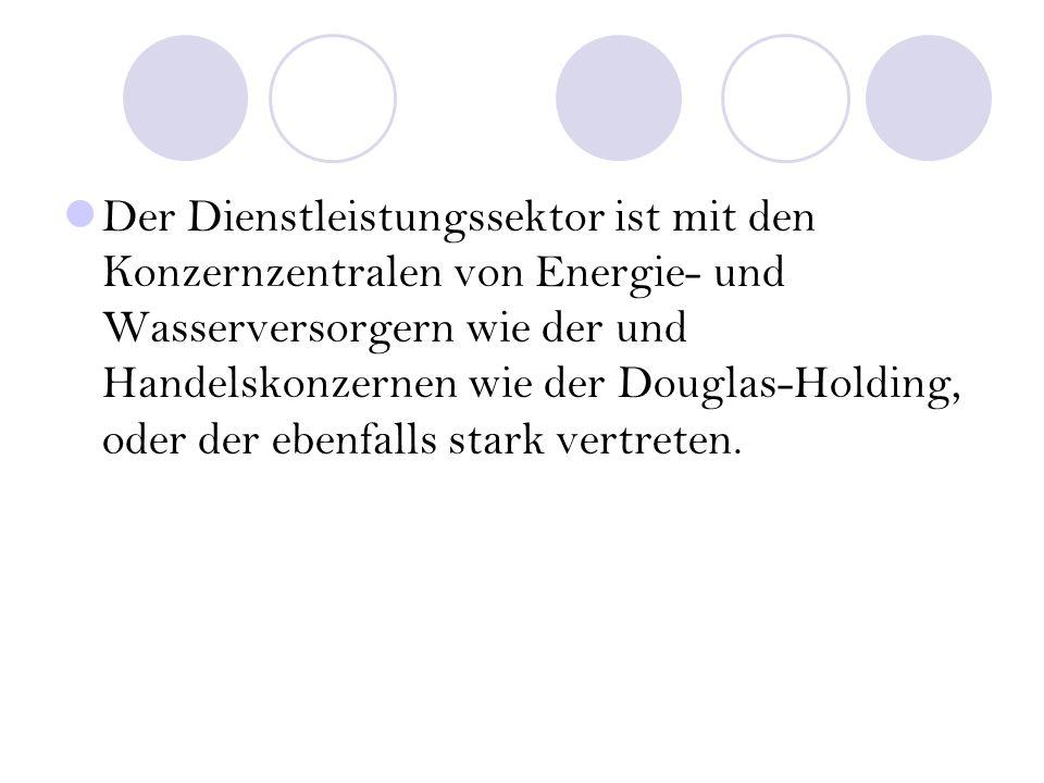 Der Dienstleistungssektor ist mit den Konzernzentralen von Energie- und Wasserversorgern wie der und Handelskonzernen wie der Douglas-Holding, oder der ebenfalls stark vertreten.