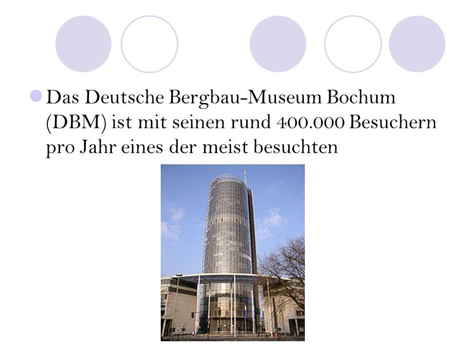 Das Deutsche Bergbau-Museum Bochum (DBM) ist mit seinen rund 400