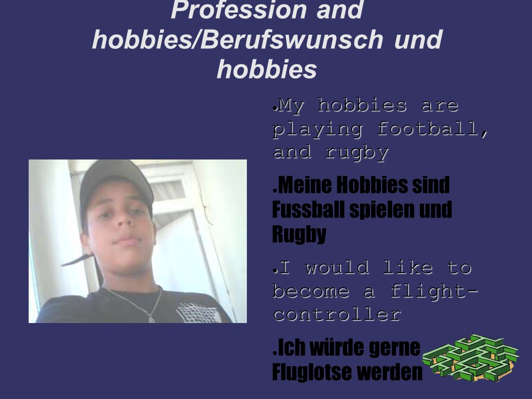 Profession and hobbies/Berufswunsch und hobbies