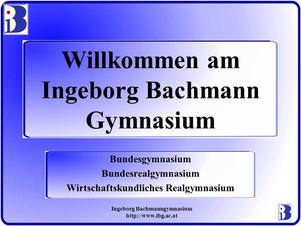 Willkommen am Ingeborg Bachmann Gymnasium