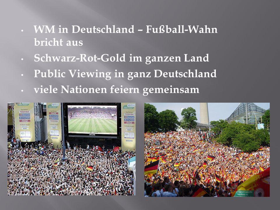 WM in Deutschland – Fußball-Wahn bricht aus