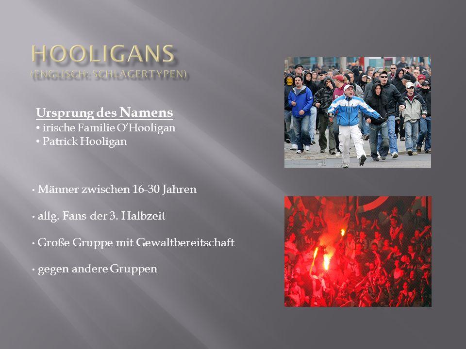 Hooligans (englisch: Schlägertypen)