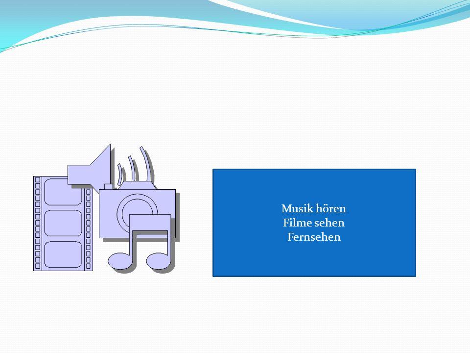Musik hören Filme sehen Fernsehen