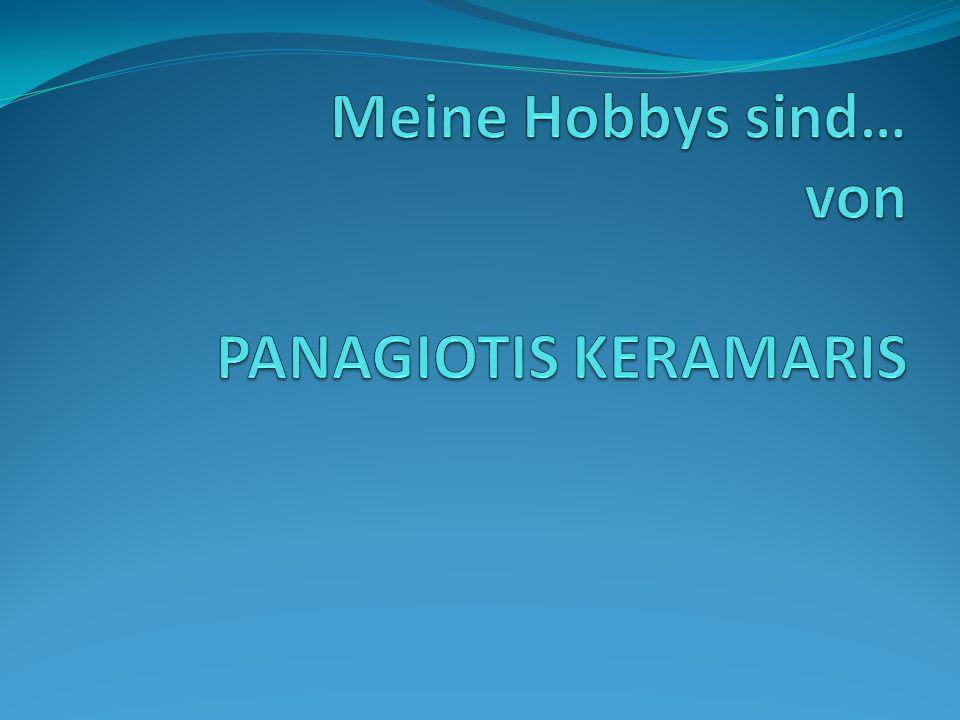 Meine Hobbys sind… von PANAGIOTIS KERAMARIS