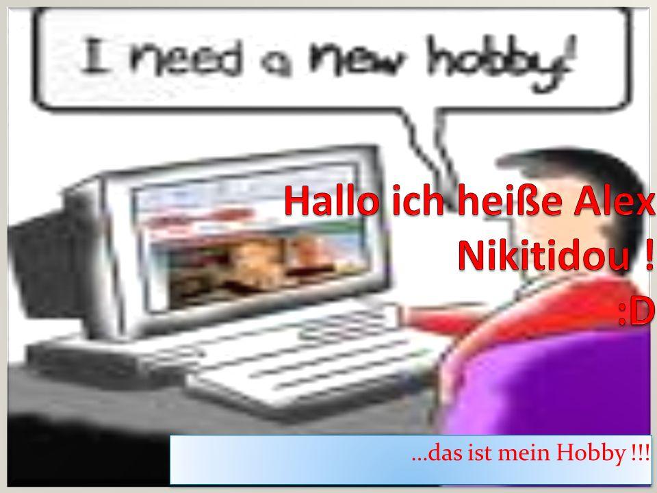 Hallo ich heiße Alex Nikitidou ! :D