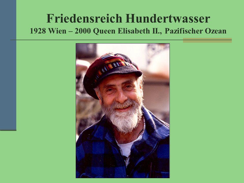 Friedensreich Hundertwasser 1928 Wien – 2000 Queen Elisabeth II