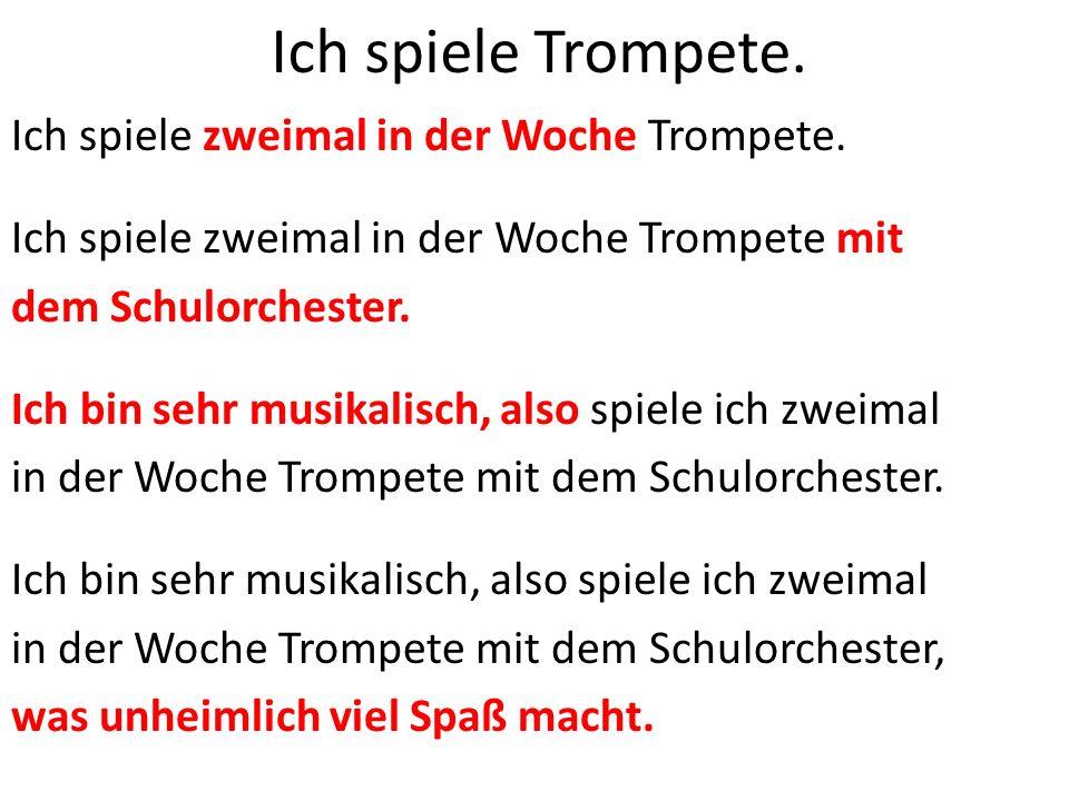 Ich spiele Trompete.