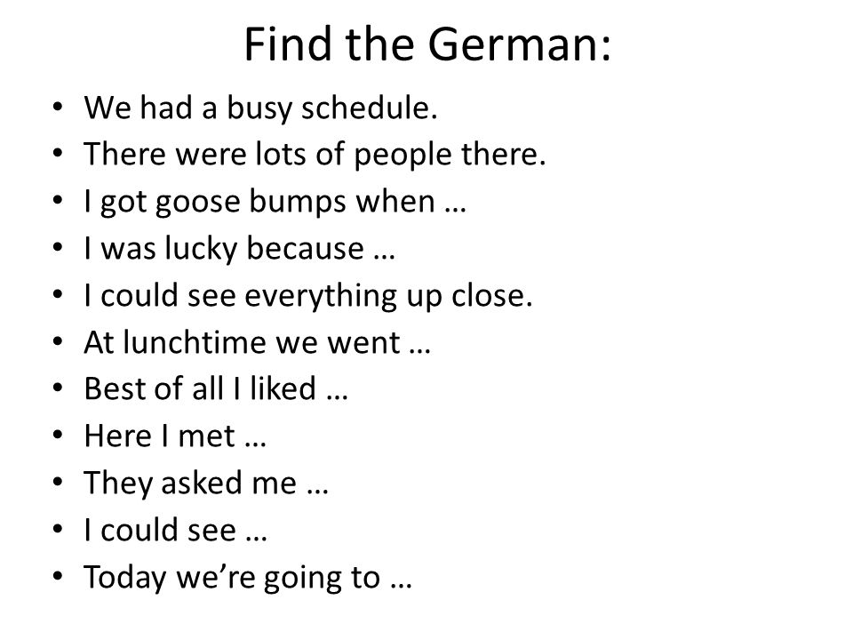 Find the German: We had a busy schedule.