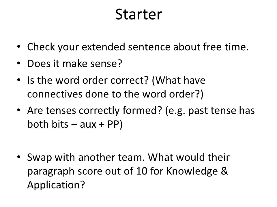 Starter Check your extended sentence about free time.
