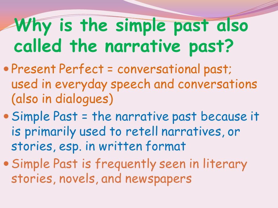 Why is the simple past also called the narrative past