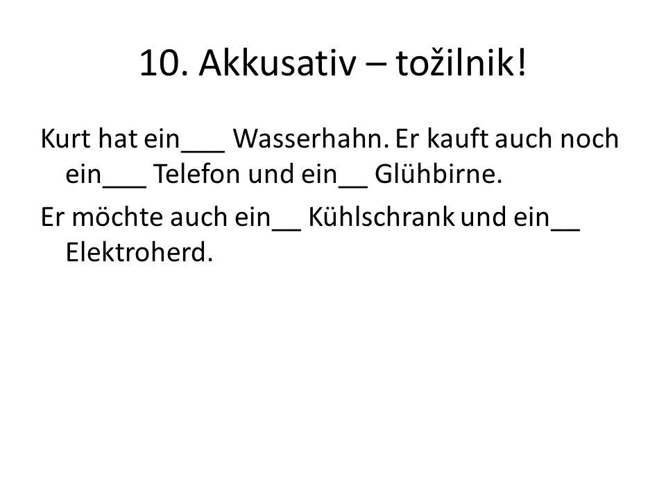 10. Akkusativ – tožilnik!