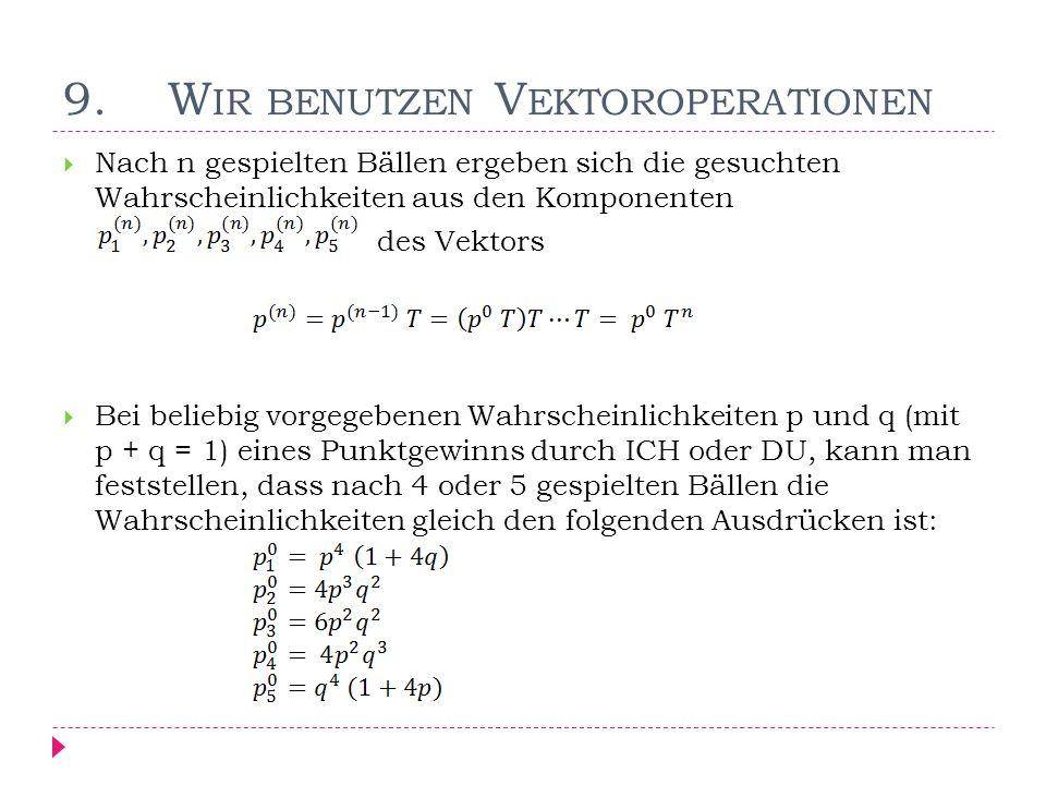 9. Wir benutzen Vektoroperationen