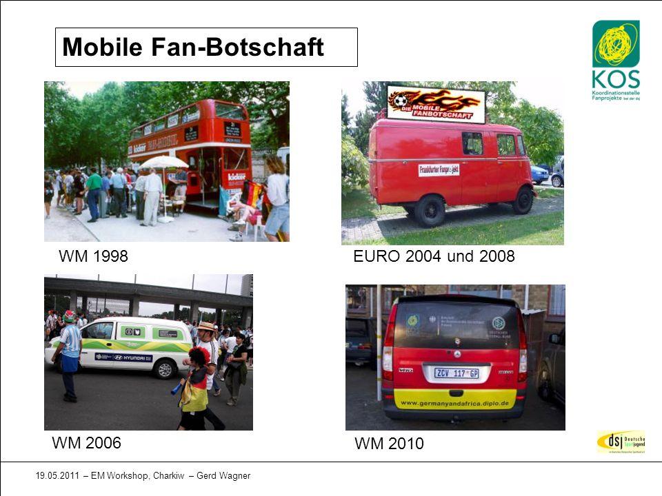 Mobile Fan-Botschaft WM 1998 EURO 2004 und 2008 WM 2006 WM 2010