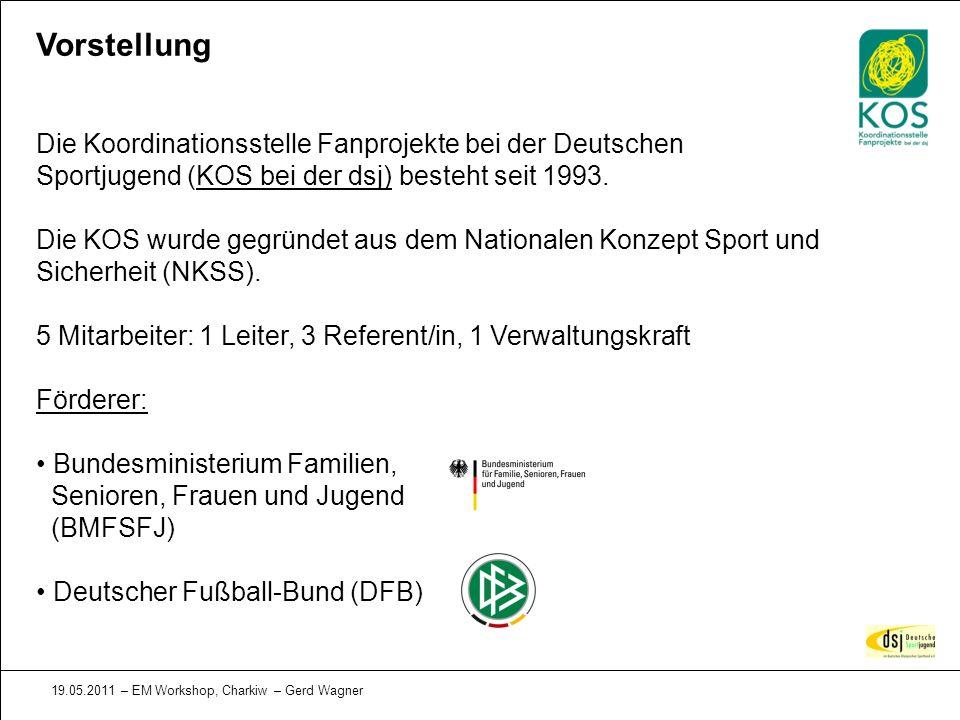 Vorstellung Die Koordinationsstelle Fanprojekte bei der Deutschen Sportjugend (KOS bei der dsj) besteht seit 1993.
