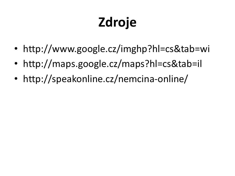 Zdroje http://www.google.cz/imghp hl=cs&tab=wi