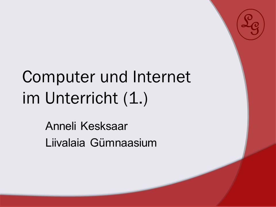 Computer und Internet im Unterricht (1.)